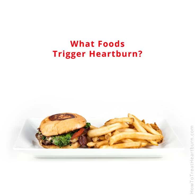 Heartburn Trigger Foods - Burger and Fries