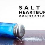Salt and heartburn connection