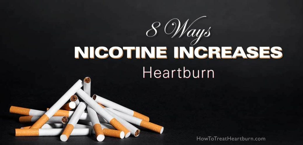 8 Ways Nicotine Increases Heartburn