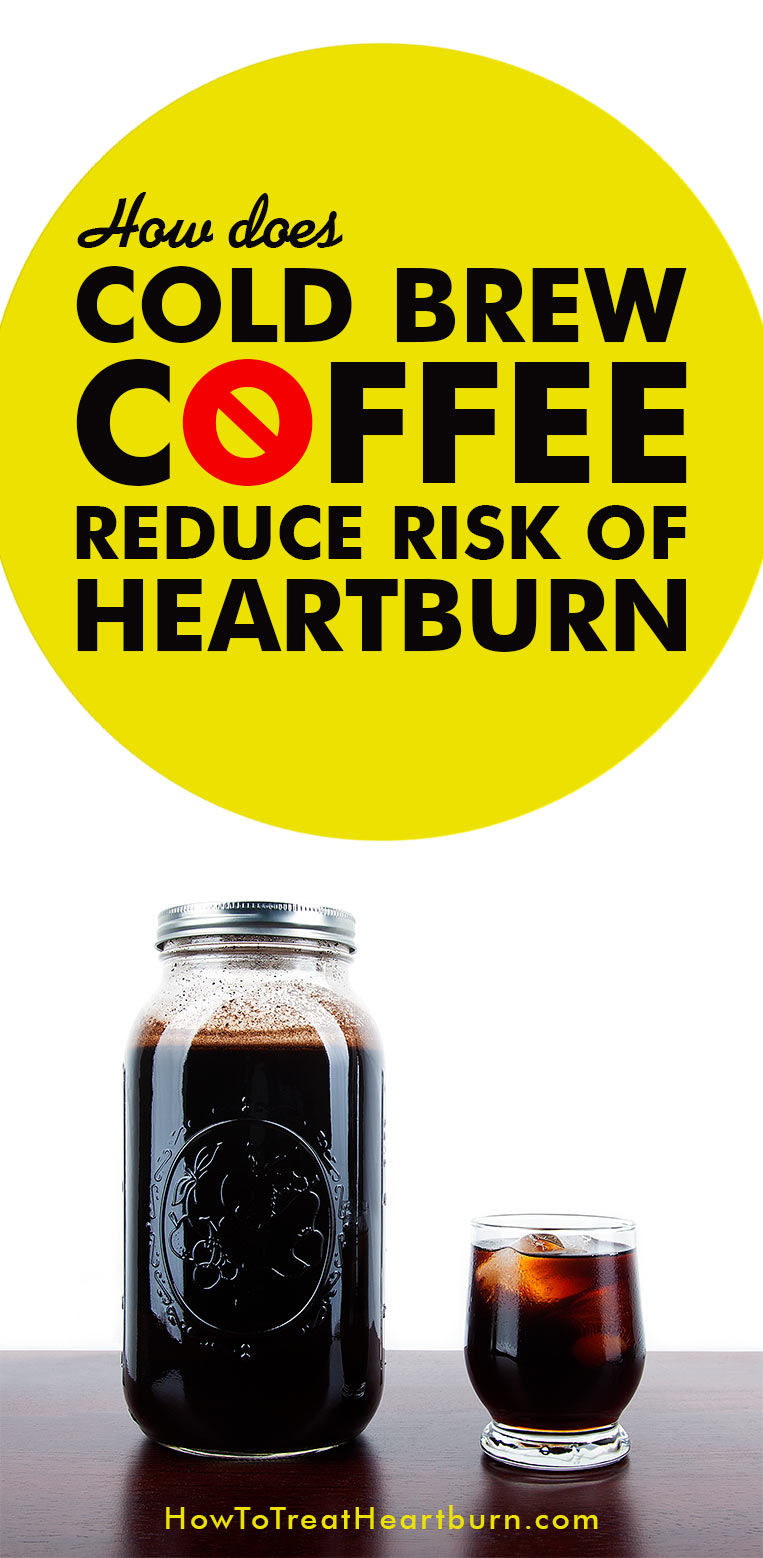 Drinking cold brew coffee decreases the risk of heartburn when drinking caffeinated coffee.