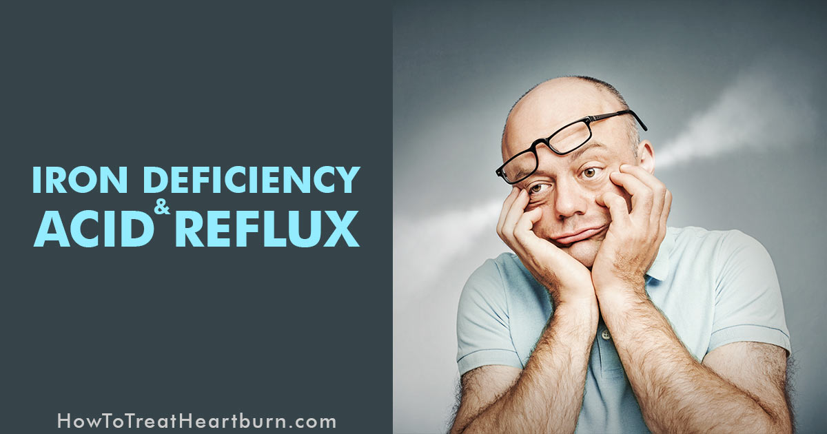 Iron Deficiency And Acid Reflux How To Treat Heartburn