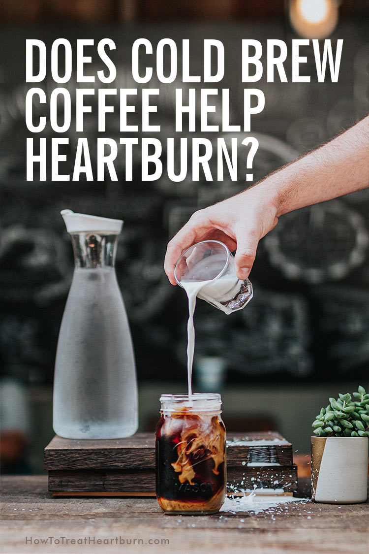 Coffee and Heartburn: Does Cold Brew Coffee Help Heartburn? - Brewing coffee this specific way decreases the risk of heartburn when drinking caffeinated coffee. #coffee #coldbrew #coldbrewcoffee #coffeehacks #caffeine #caffeinedrinks #health #healthremedies #healthremedy #heartburn #heartburnrelief #heartburnremedies #acid #acidrefluxremedies #gerd