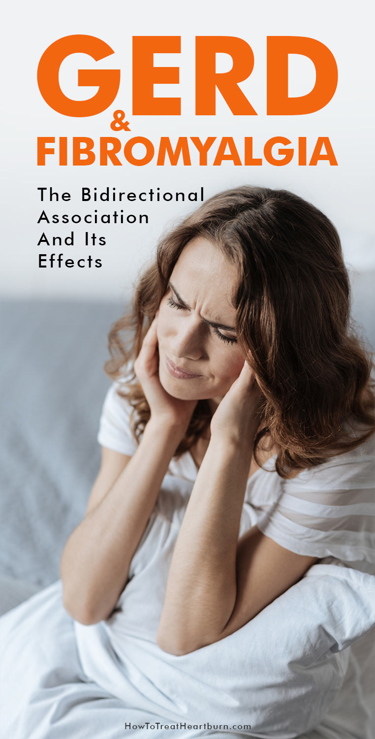 GERD and fibromyalgia have been found to have a bidirectional association. Understanding how GERD and fibromyalgia correlate is essential in determining the correct GERD remedies and fibromyalgia remedies to pursue as treatment.