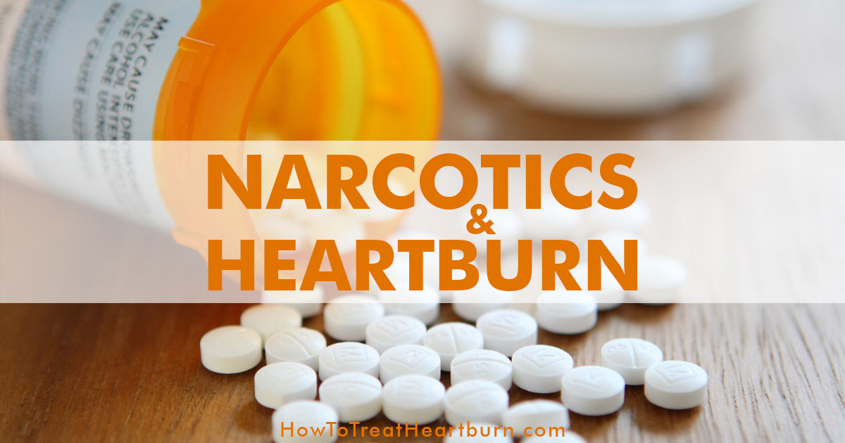 Narcotics Cause Heartburn and Worsen GERD:Narcotics like morphine, codeine, oxycontin, and methadone cause acid reflux symptoms like heartburn and worsen GERD symptoms by causing esophageal dysfunction, slowed digestion, and opioid-induced vomiting. Though the side effects of narcotic use are a major challenge, there are strategies for preventing acid reflux, heartburn, and GERD.