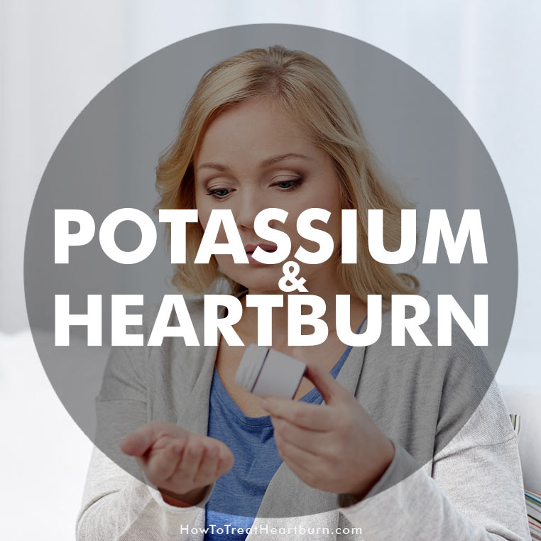 Potassium and Heartburn: Potassium is a crucial mineral needed by the body for proper function of cells, tissues, and organs. Potassium supplements are often taken or prescribed for treating certain health conditions. Unfortunately, potassium has the potential to cause heartburn symptoms. Heartburn with potassium supplements is common. Potassium heartburn is caused by the following side effects…