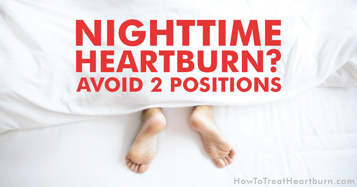 Dreading nighttime heartburn? Nighttime acid reflux can bring painful symptoms of a heartburn, sore throat, regurgitation, coughing, choking, and chronic sinus issues. Avoid these two positions to prevent nighttime heartburn.